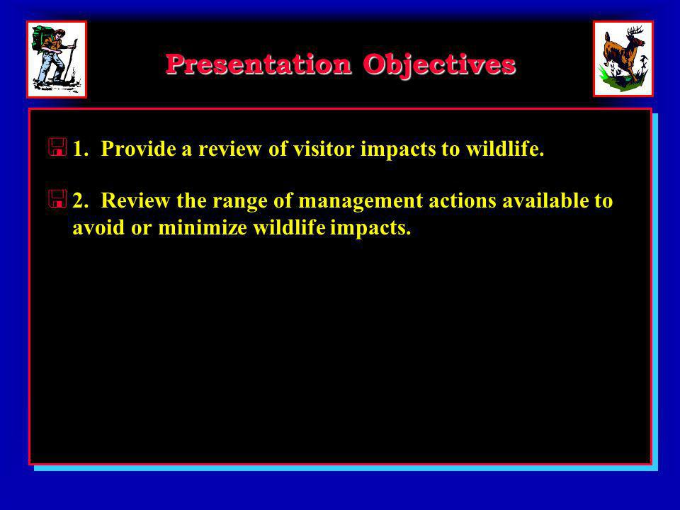 Presentation Objectives < 1. Provide a review of visitor impacts to wildlife.