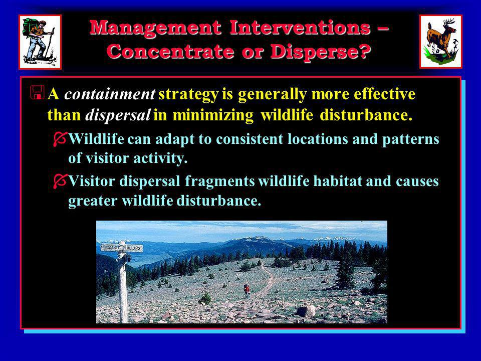 Management Interventions – Concentrate or Disperse.