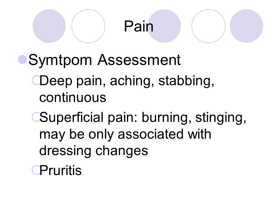 Pain Interventions Very short acting medications such as fentanly, sufentanil may be useful for pain that occurs with dressing changes as these drugs have rapid onset and are quickly metabolized Incident Pain Protocol Consider relaxation, distraction, therapeutic touch etc.