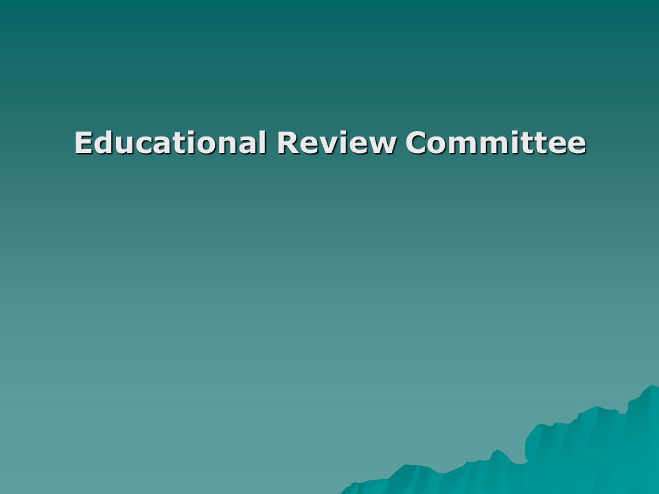 Educational Review Committee