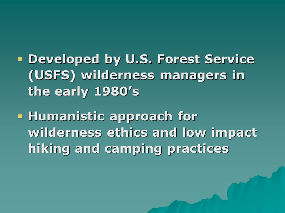 Developed by U.S.Forest Service (USFS) wilderness managers in the early 1980s Developed by U.S.