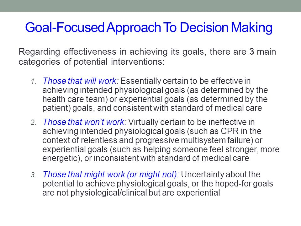 Goal-Focused Approach To Decision Making Regarding effectiveness in achieving its goals, there are 3 main categories of potential interventions: 1. Th