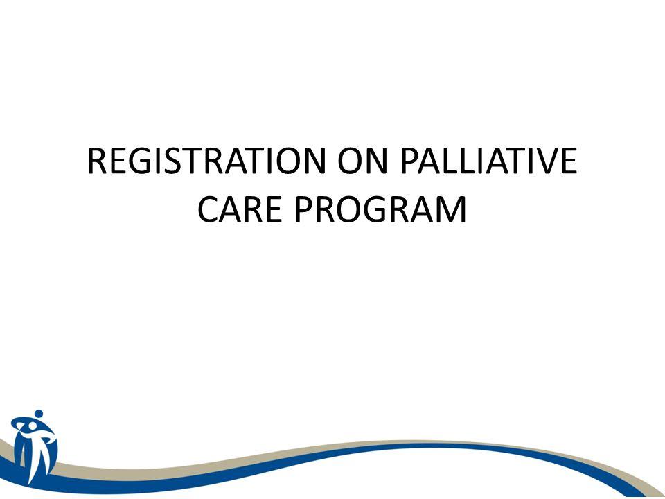 REGISTRATION ON PALLIATIVE CARE PROGRAM