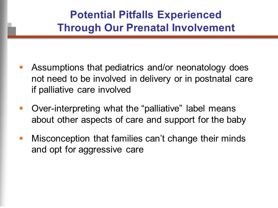 Potential Pitfalls Experienced Through Our Prenatal Involvement Assumptions that pediatrics and/or neonatology does not need to be involved in deliver