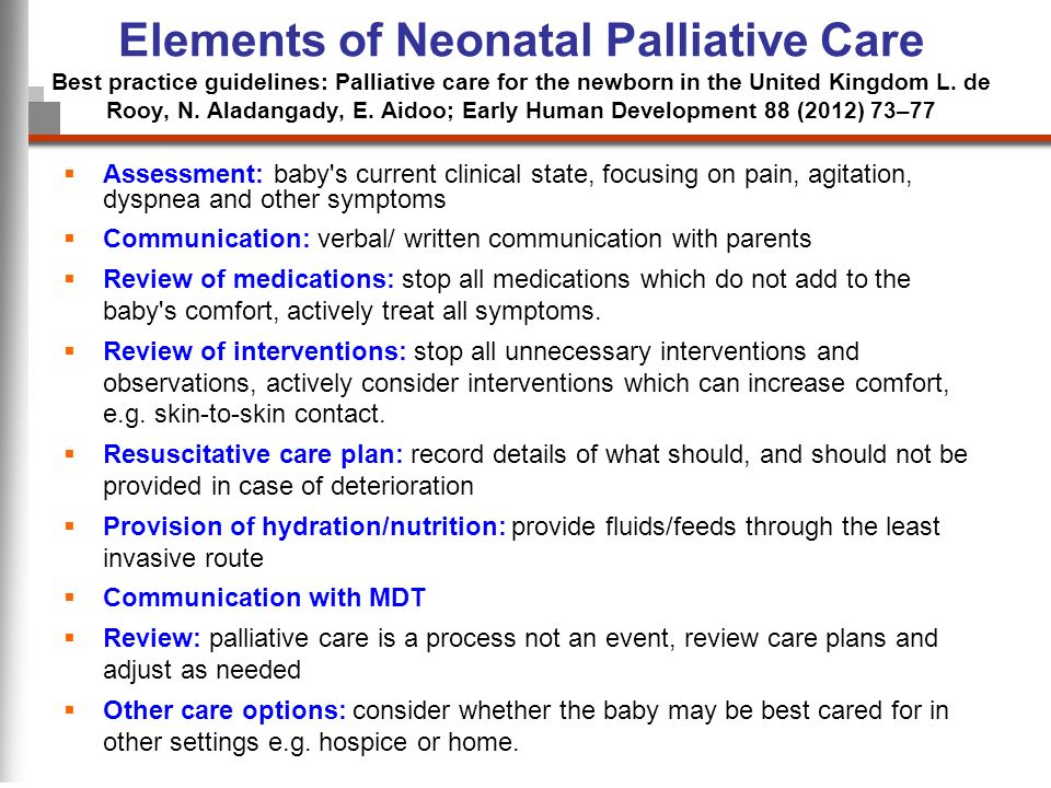 Elements of Neonatal Palliative Care Best practice guidelines: Palliative care for the newborn in the United Kingdom L. de Rooy, N. Aladangady, E. Aid