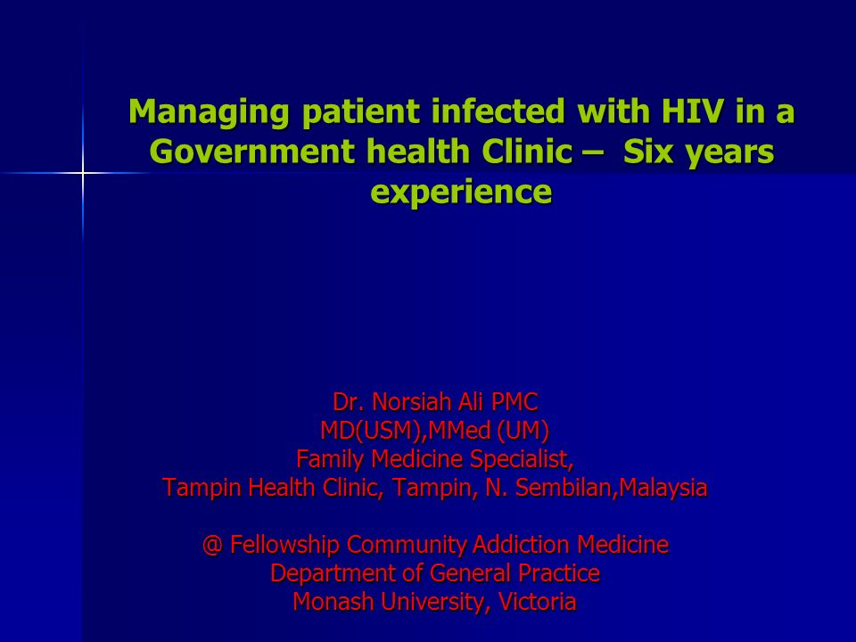 Managing patient infected with HIV in a Government health Clinic – Six years experience Dr.