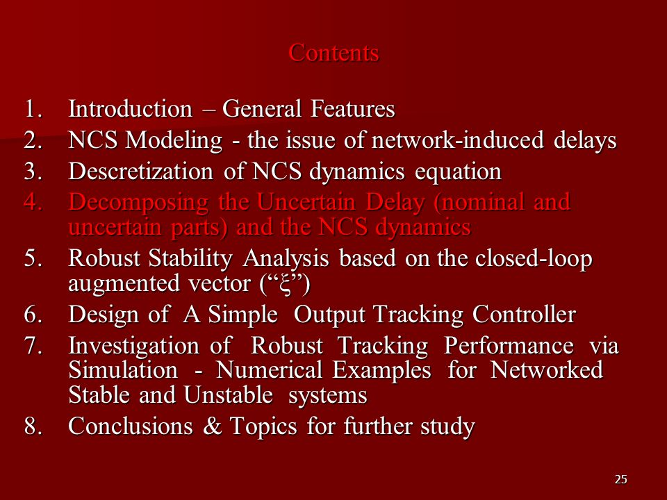 25 Contents 1.Introduction – General Features 2.NCS Modeling - the issue of network-induced delays 3.Descretization of NCS dynamics equation 4.Decompo