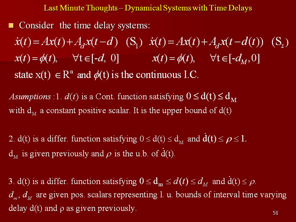 51 Last Minute Thoughts – Dynamical Systems with Time Delays Consider the time delay systems: Consider the time delay systems: