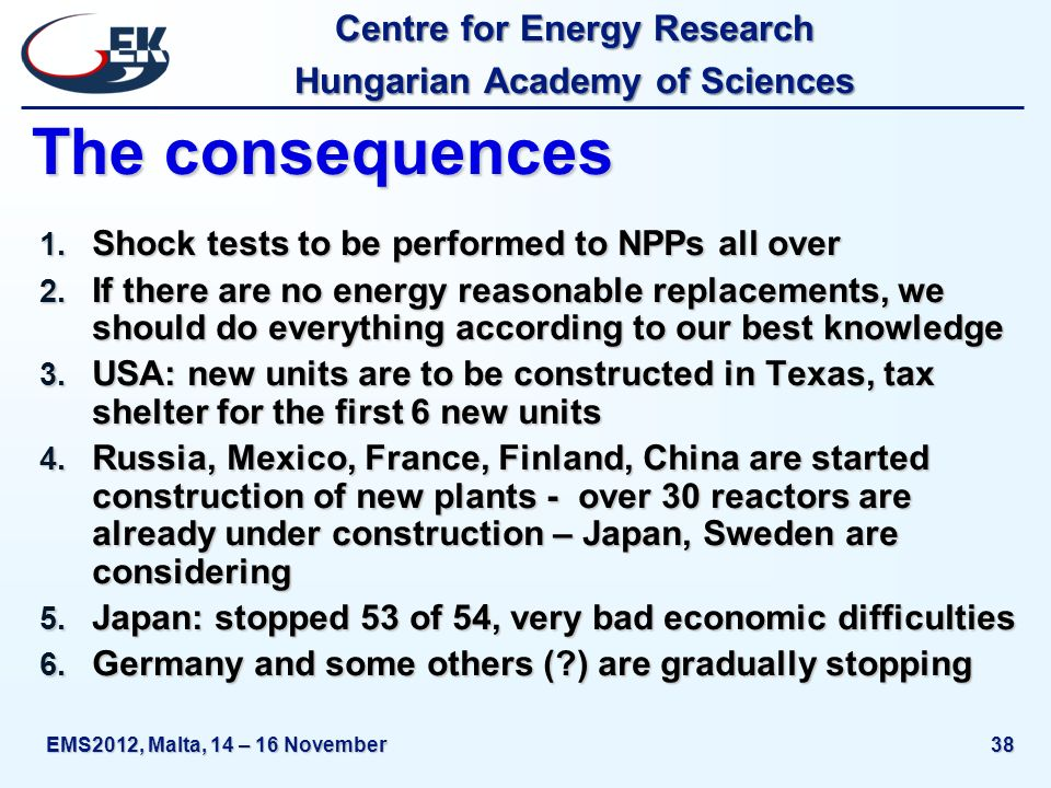 Centre for Energy Research Hungarian Academy of Sciences EMS2012, Malta, 14 – 16 November38 The consequences 1.
