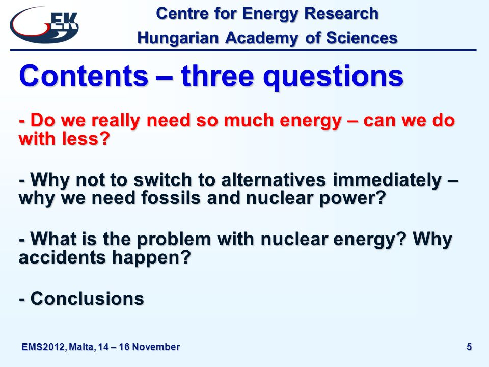 Centre for Energy Research Hungarian Academy of Sciences EMS2012, Malta, 14 – 16 November26 Basic problems of NPPs II.