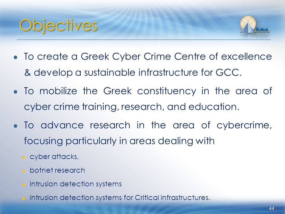 To create a Greek Cyber Crime Centre of excellence & develop a sustainable infrastructure for GCC.