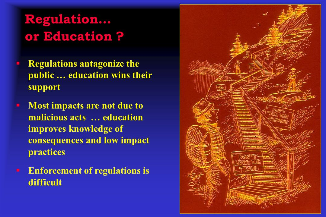 Regulation… or Education .