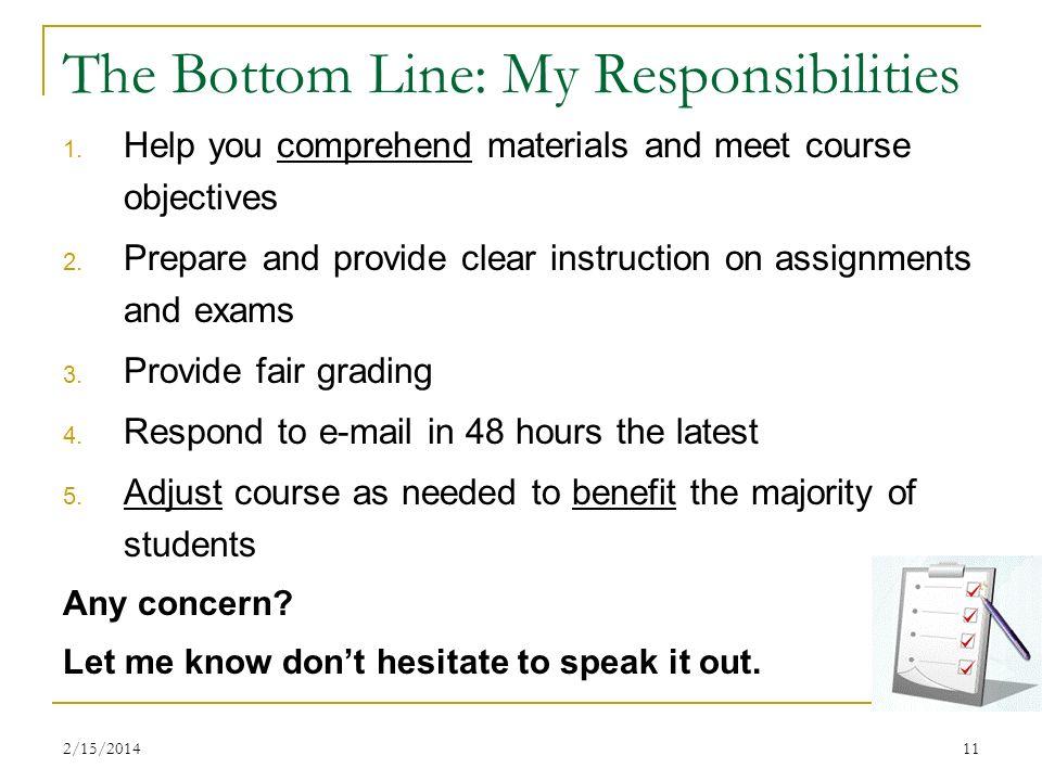 2/15/201411 The Bottom Line: My Responsibilities 1.