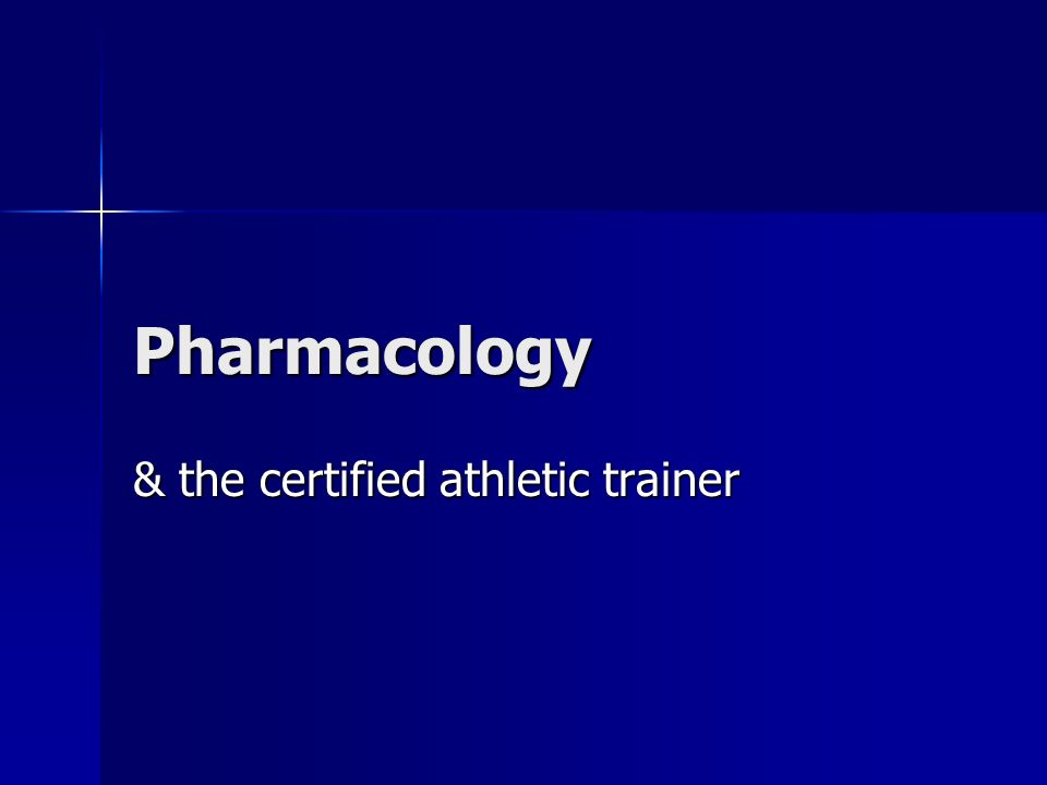 Pharmacology & the certified athletic trainer