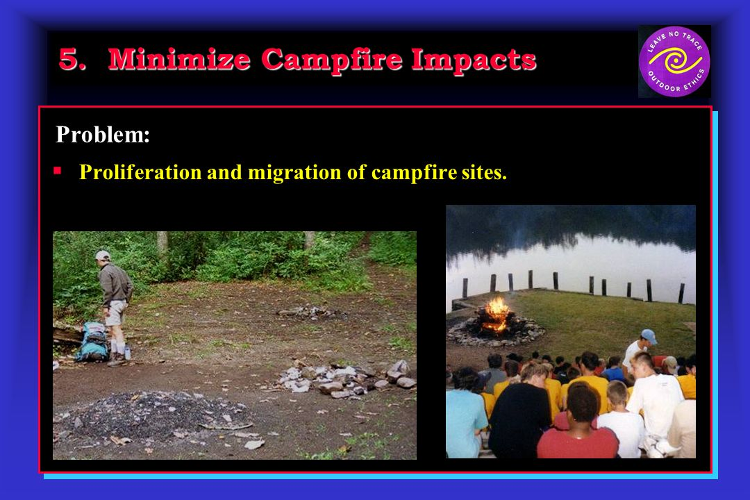 Proliferation and migration of campfire sites. Problem: 5. Minimize Campfire Impacts