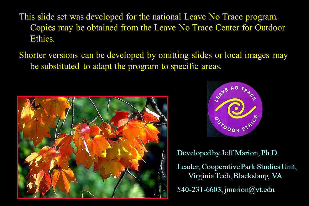 This slide set was developed for the national Leave No Trace program.