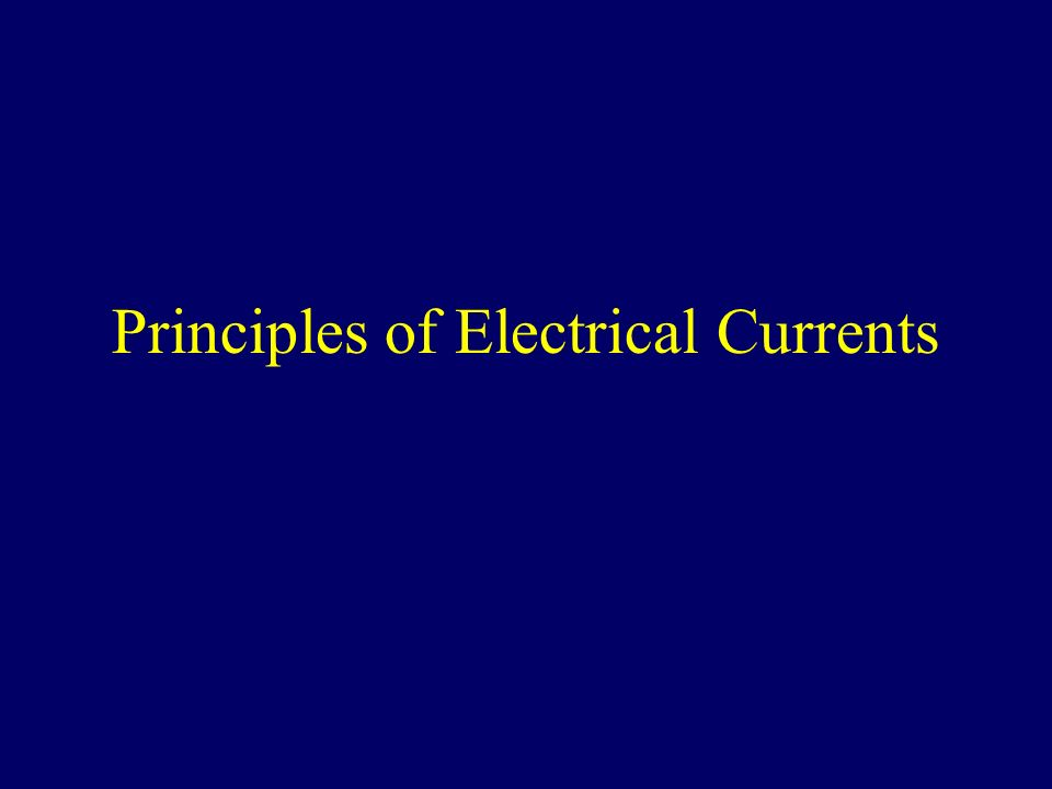 Principles of Electrical Currents