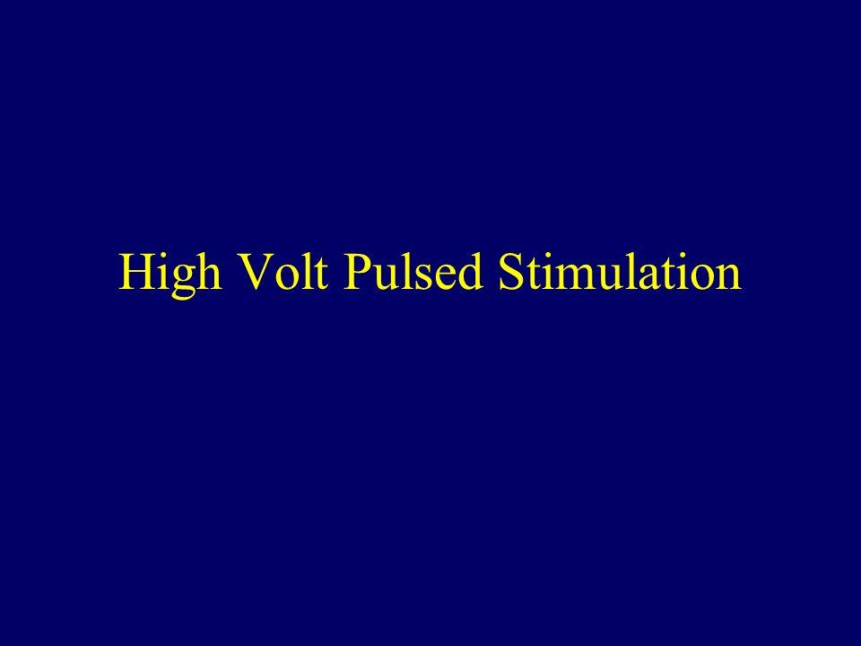 High Volt Pulsed Stimulation