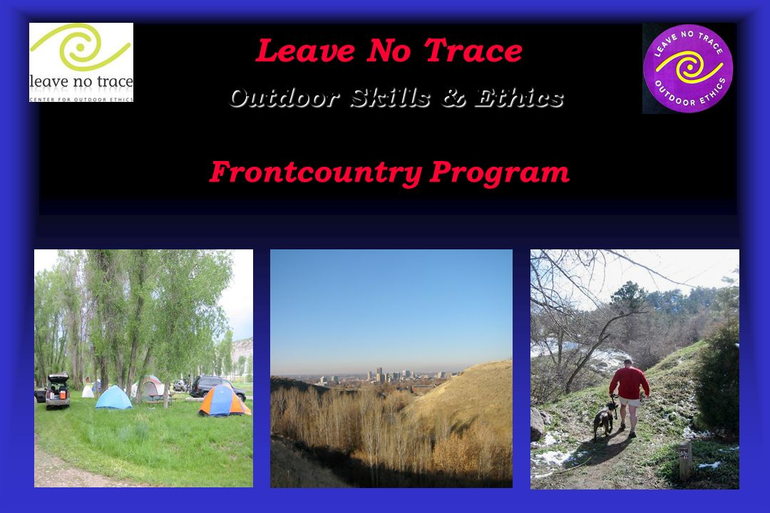Leave No Trace Outdoor Skills & Ethics Frontcountry Program