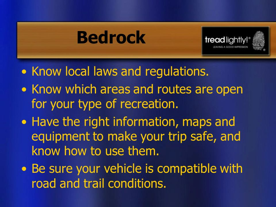 Bedrock Know local laws and regulations.