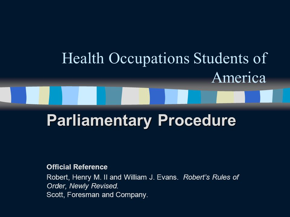 Health Occupations Students of America Parliamentary Procedure Official Reference Robert, Henry M.
