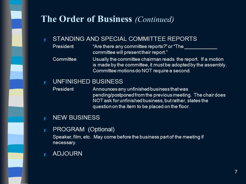 7 The Order of Business (Continued) 4 STANDING AND SPECIAL COMMITTEE REPORTS PresidentAre there any committee reports.