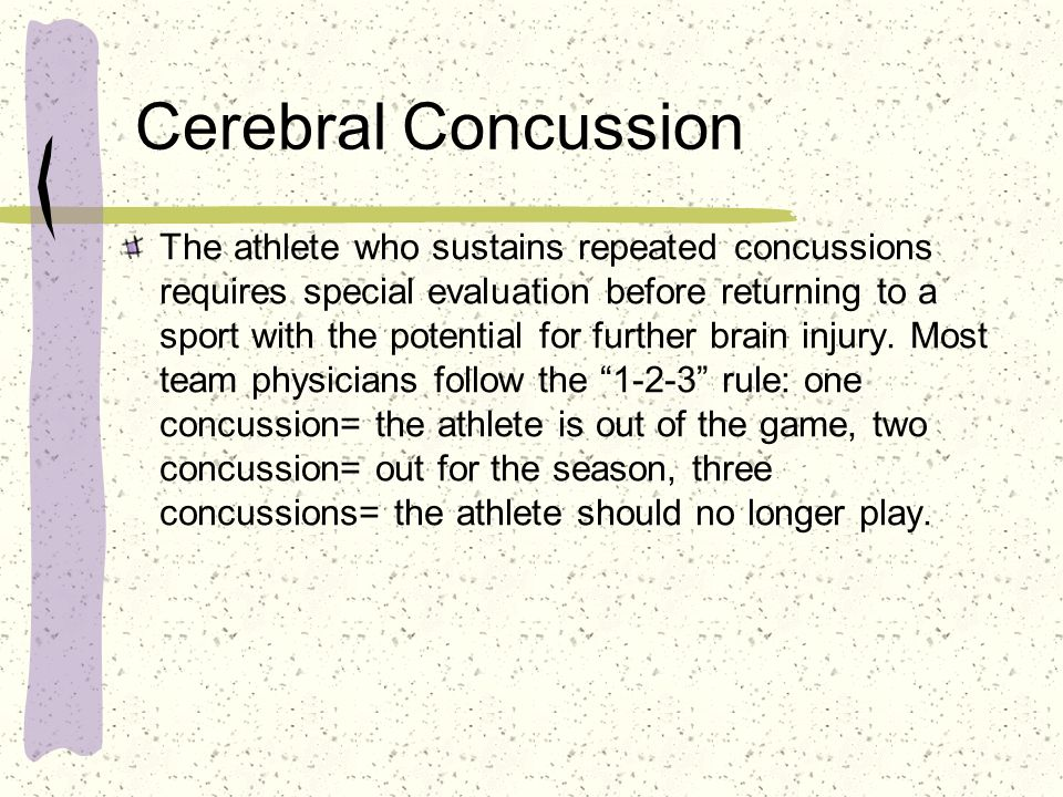 Cerebral Concussion The athlete who sustains repeated concussions requires special evaluation before returning to a sport with the potential for furth
