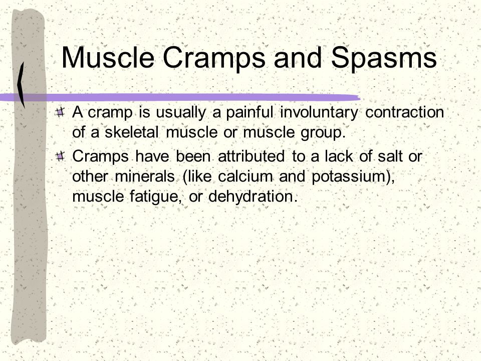 Muscle Cramps and Spasms A cramp is usually a painful involuntary contraction of a skeletal muscle or muscle group. Cramps have been attributed to a l