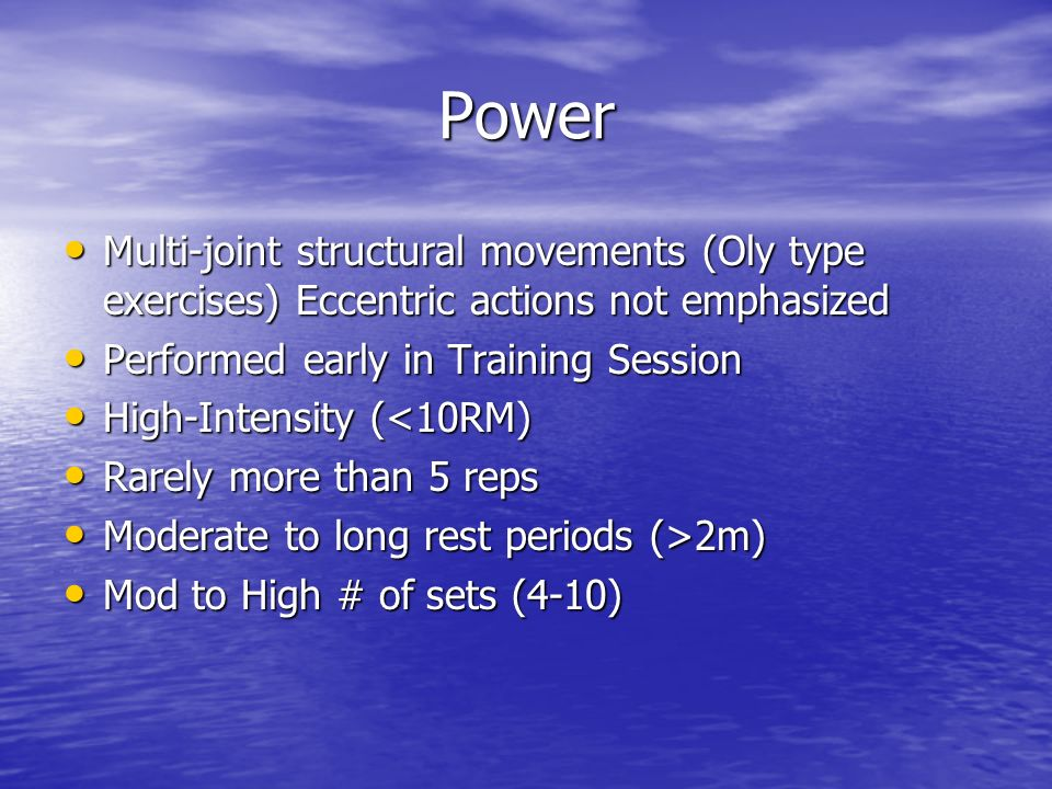 Power Multi-joint structural movements (Oly type exercises) Eccentric actions not emphasized Multi-joint structural movements (Oly type exercises) Ecc