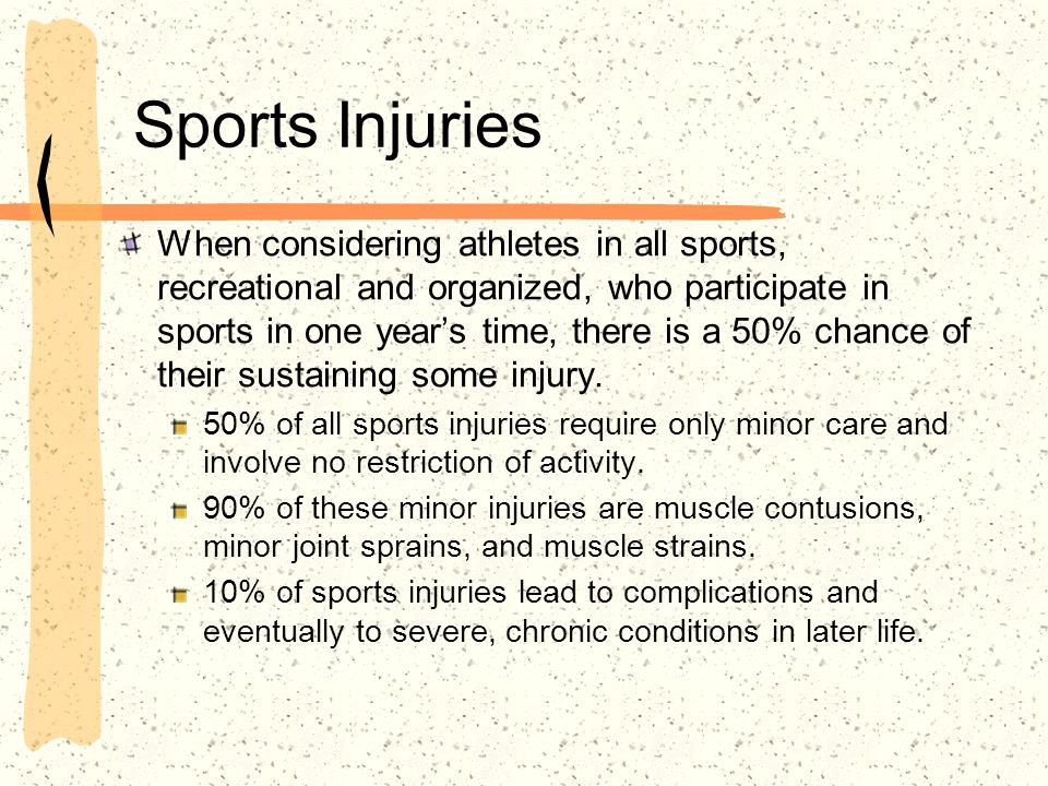 Sports Injuries When considering athletes in all sports, recreational and organized, who participate in sports in one years time, there is a 50% chanc