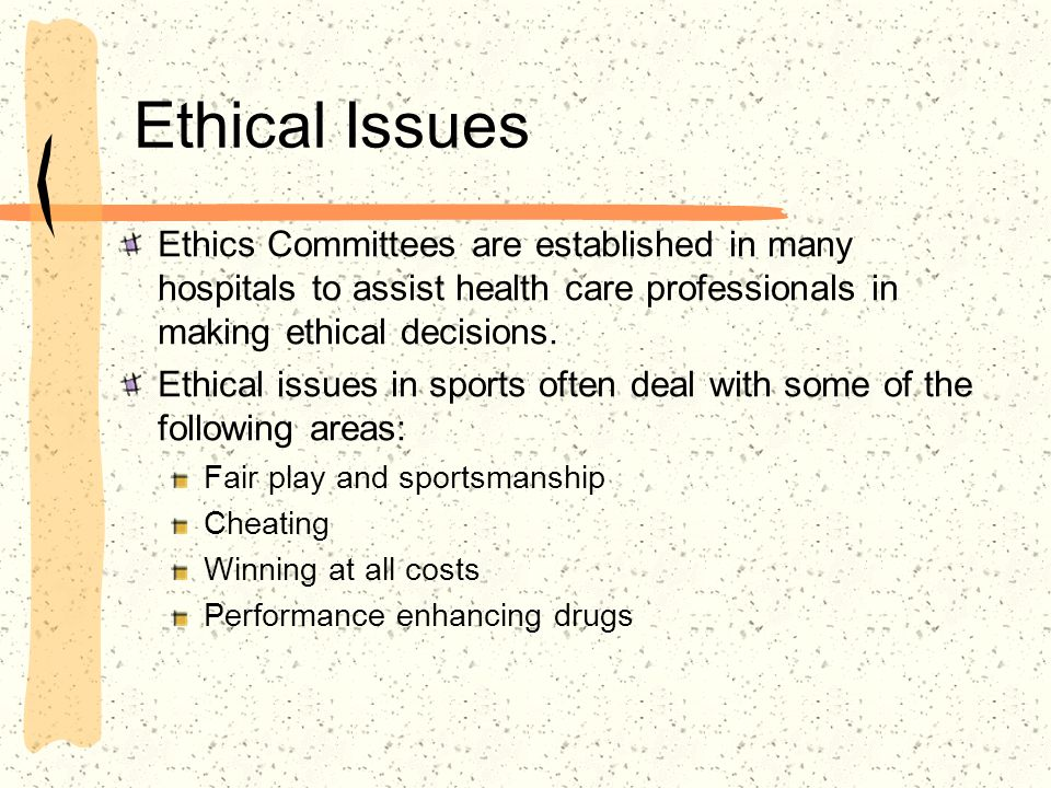 Ethical Issues Ethics Committees are established in many hospitals to assist health care professionals in making ethical decisions.