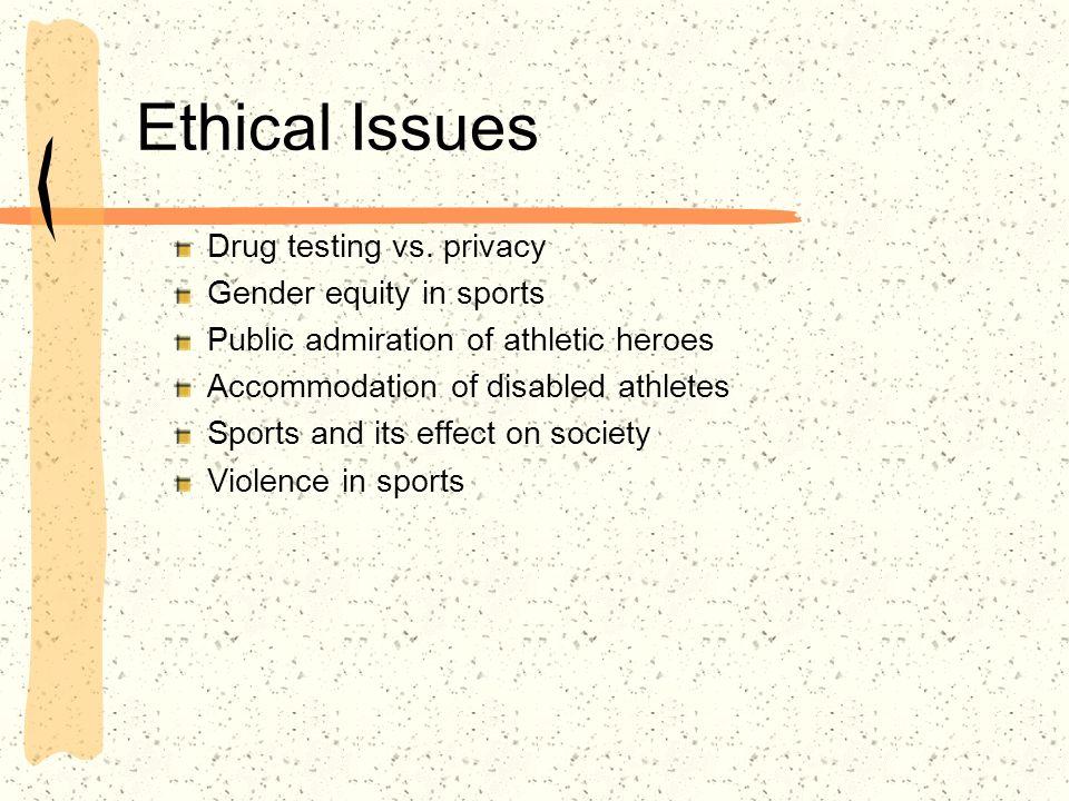 Ethical Issues Drug testing vs.