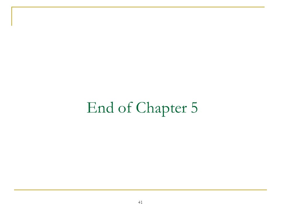 41 End of Chapter 5