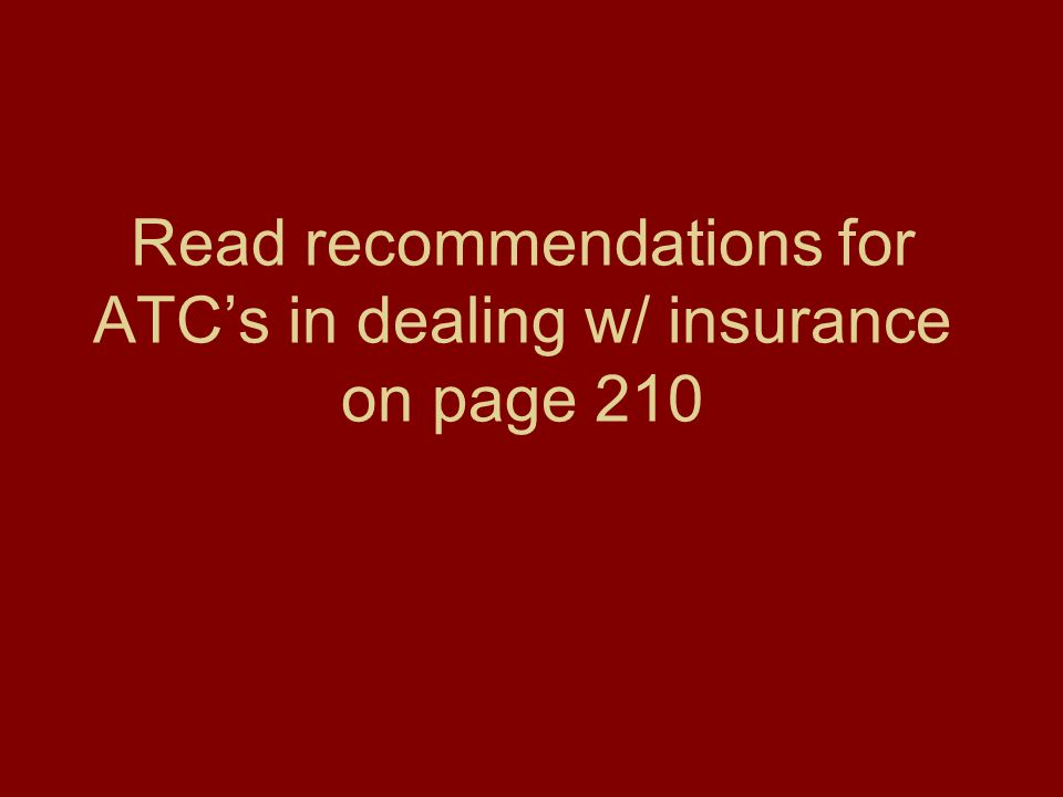 Read recommendations for ATCs in dealing w/ insurance on page 210