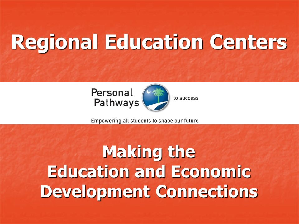 Regional Education Centers Making the Education and Economic Development Connections