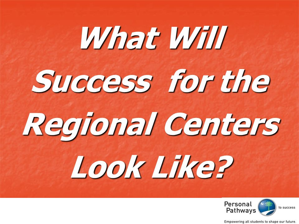 What Will Success for the Regional Centers Look Like