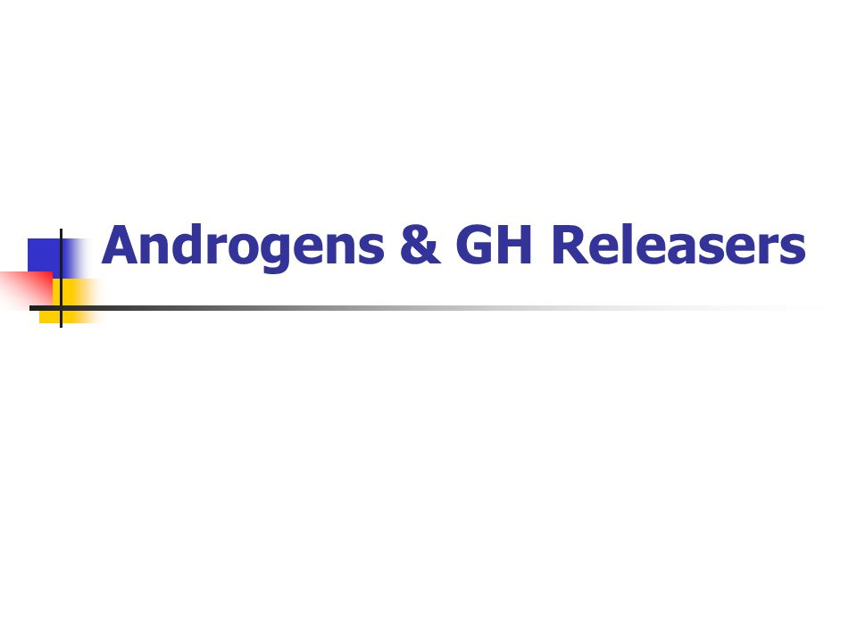 Androgens & GH Releasers