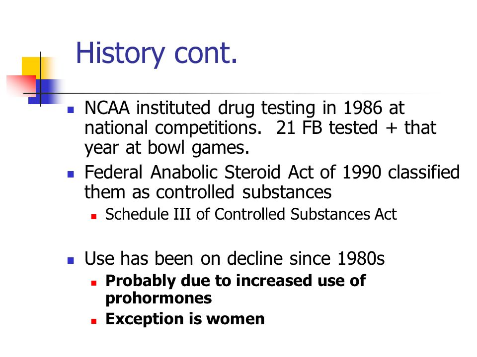 History cont. NCAA instituted drug testing in 1986 at national competitions.