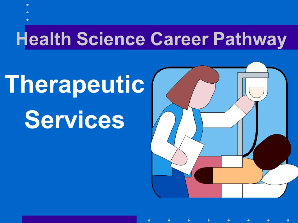 Health Science Career Pathway Therapeutic Services