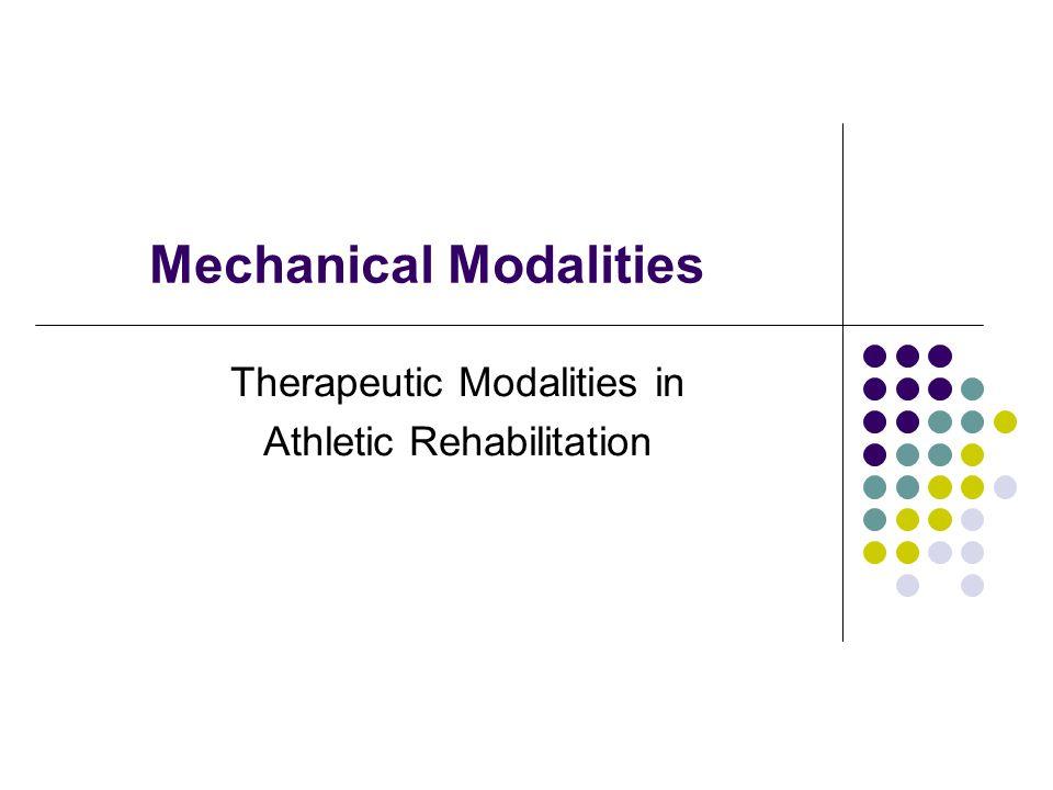 Mechanical Modalities Therapeutic Modalities in Athletic Rehabilitation
