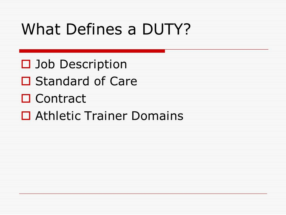 What Defines a DUTY? Job Description Standard of Care Contract Athletic Trainer Domains