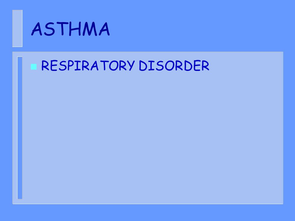 ASTHMA n RESPIRATORY DISORDER