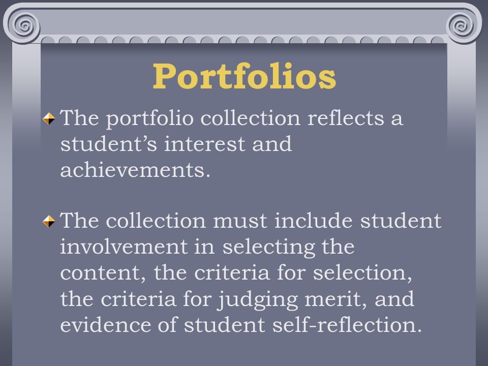 The portfolio collection reflects a students interest and achievements.