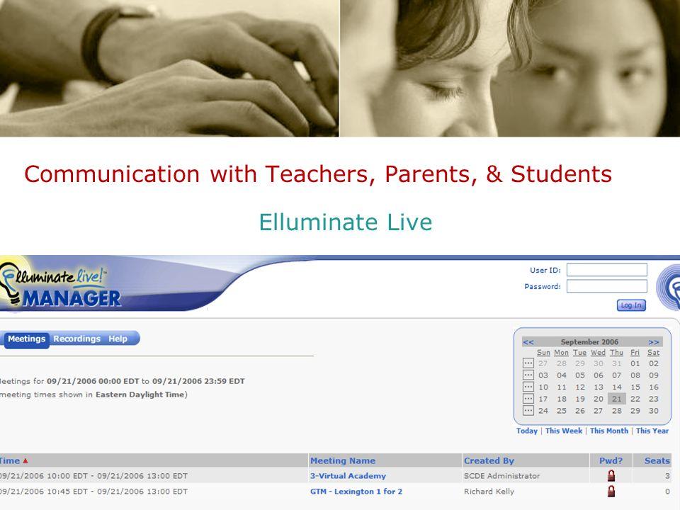 Communication with Teachers, Parents, & Students Elluminate Live