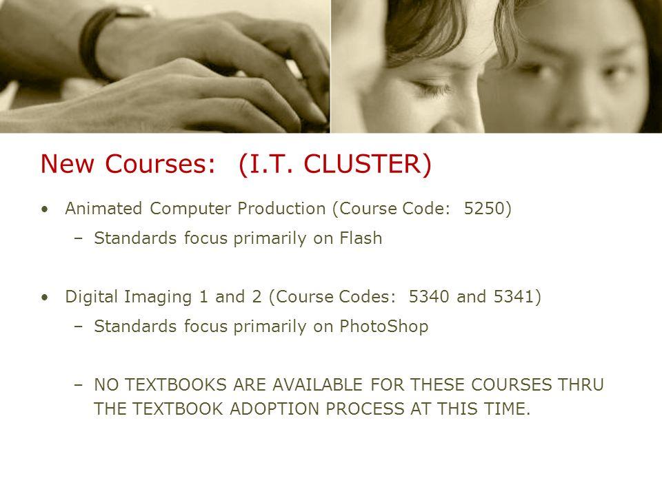 New Courses: (I.T.