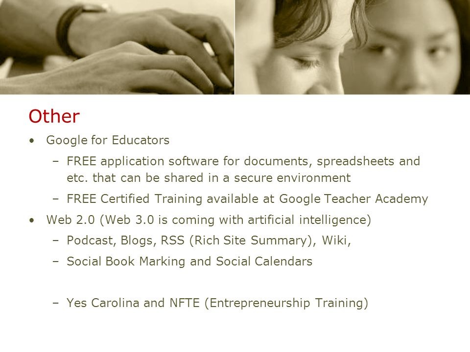 Other Google for Educators –FREE application software for documents, spreadsheets and etc.