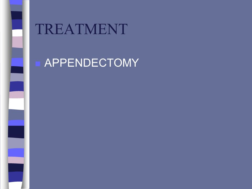 TREATMENT n APPENDECTOMY