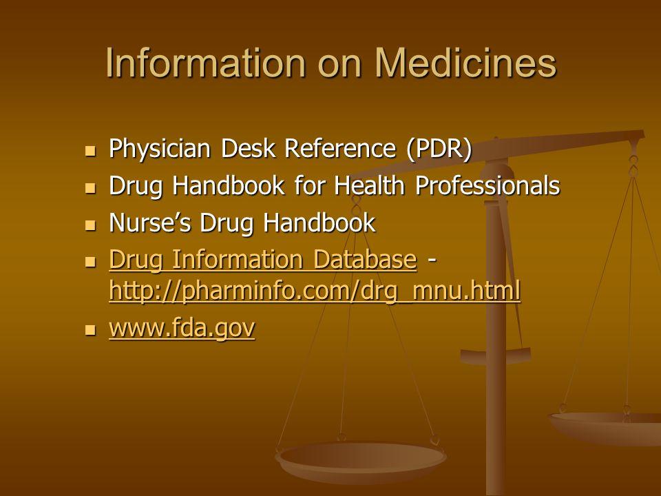 Information on Medicines Physician Desk Reference (PDR) Physician Desk Reference (PDR) Drug Handbook for Health Professionals Drug Handbook for Health