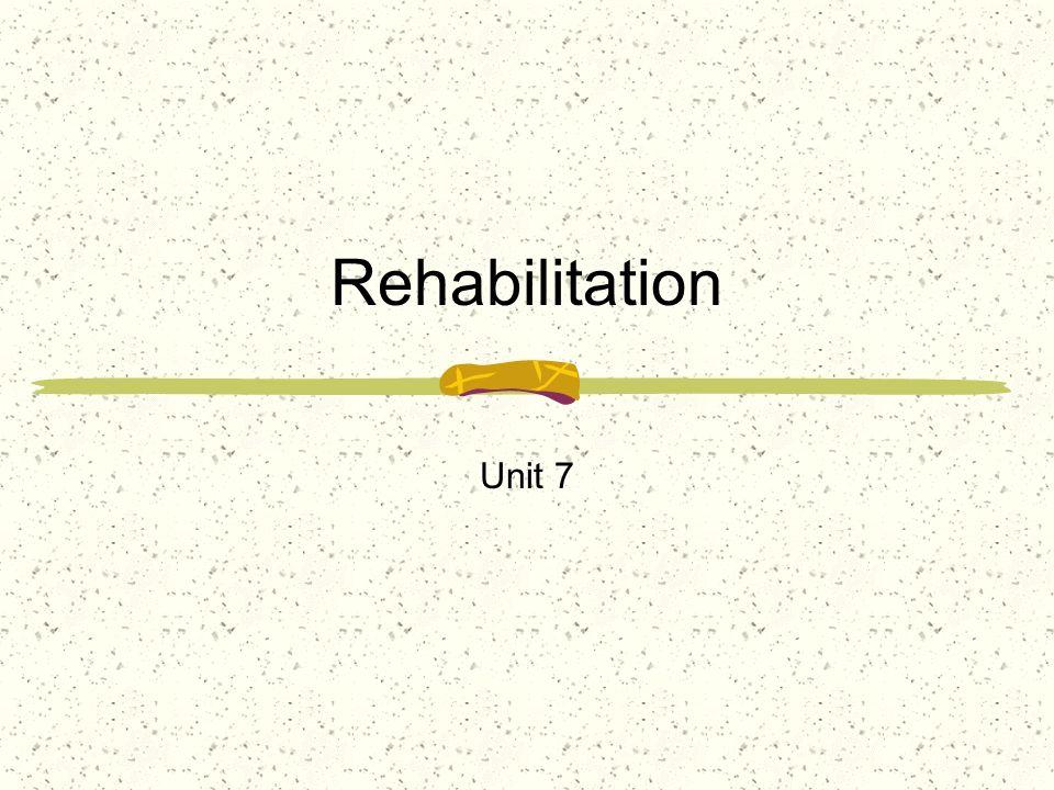 Rehabilitation Unit 7