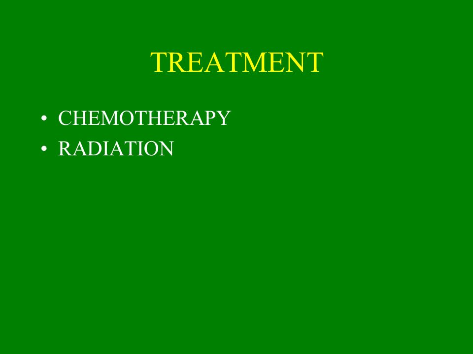 TREATMENT CHEMOTHERAPY RADIATION